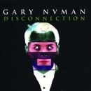 Disconnection/Gary Numan