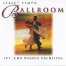 Strict Tempo Ballroom/The John Warren Orchestra