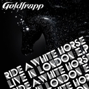 Ride a White Horse (Live in London) [Live]/Goldfrapp