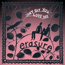 Don't Say You Love Me (Jeremy Wheatley Single Mix)/Erasure