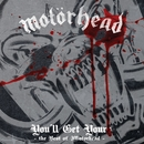 You'll Get Yours - The Best of Motörhead/Motorhead