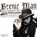 Cool Cool Rider: The Roots of a Dancehall Don/Beenie Man