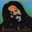 Brown Sugar/Dennis Brown