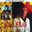 Make Me an Island - The Pye Anthology/Joe Dolan