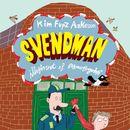 Svendman (uforkortet)/Kim Fupz Aakeson