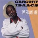 Pardon Me/Gregory Isaacs