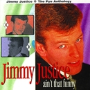 Ain't That Funny: The Pye Anthology/Jimmy Justice