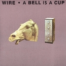 A Bell Is A Cup Until It Is Struck/Wire