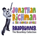Roadrunner: The Beserkley Collection/Jonathan Richman & The Modern Lovers