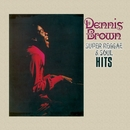 Super Reggae & Soul Hits/Dennis Brown