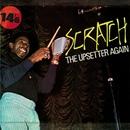"Scratch the Upsetter Again/Lee ""Scratch"" Perry"