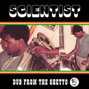Dub from the Ghetto/Scientist