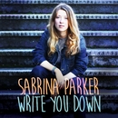 Write You Down/Sabrina Parker