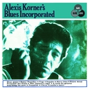 Alexis Korner's Blues Incorporated (Expanded Edition) [2006 Remastered Version]/Alexis Korner's Blues Incorporated