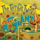 Jerzy the Giant/The Terrible Twos
