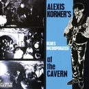 At the Cavern (Expanded Version)/Alexis Korner's Blues Incorporated