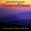 The Ultimate Pan Pipe Love Album/Franco Lorca