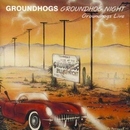 Groundhogs Night Live/The Groundhogs