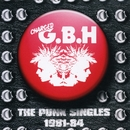 The Punk Singles 1981-84/G.B.H.