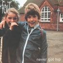 Never Got Hip (Bonus Tracks Edition)/Foil