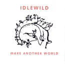 Make Another World/Idlewild