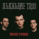 From Here to Infirmary/Alkaline Trio