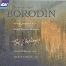 Borodin: String Quartets; String Sextet/The Lindsays & Louise Williams & Raphael Wallfisch