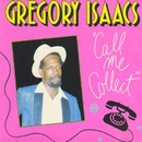 Call Me Collect/Gregory Isaacs