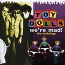 We're Mad! The Anthology/Toy Dolls