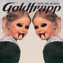 Boys Will Be Boys/Goldfrapp