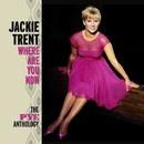 Where Are You Now: The Pye Anthology/Jackie Trent