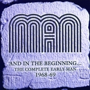 And In the Beginning... The Complete Early Man 1968-69/Man