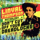 Don't Cut Off Your Dreadlocks/Linval Thompson