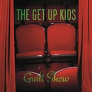 Guilt Show/The Get Up Kids