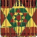 Dub Vibration/Israel Vibration