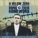 Doing Their Homework/Nine Below Zero