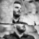Carry the Fire/Dustin Kensrue