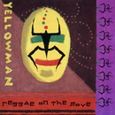 Reggae On the Move/Yellowman