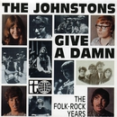 Give a Damn - The Folk-Rock Years/The Johnstons