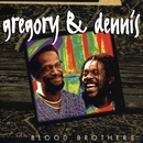 Blood Brothers/Gregory Isaacs & Dennis Brown