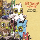 If You Ever See An Owl.../The Terrible Twos