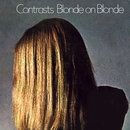 Contrasts (Bonus Tracks Edition)/Blonde On Blonde
