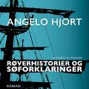 Røverhistorier og søforklaringer (uforkortet)/Angelo Hjort