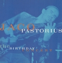 The Birthday Concert (Live at Mr. Pip's, Ft. Lauderdale, FL, 12/1/81)/Jaco Pastorius