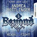 Beyond, Folge 1: READY - FIGHT!/Andrea Bottlinger