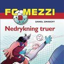 Nedrykning truer - FC Mezzi 9 (uforkortet)/Daniel Zimakoff