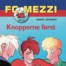 Knopperne først - FC Mezzi 10 (uforkortet)/Daniel Zimakoff