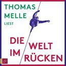 Die Welt im Rücken (Ungekürzt)/Thomas Melle