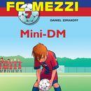Mini-DM - FC Mezzi 7 (uforkortet)/Daniel Zimakoff