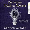 Die letzten Tage der Nacht (Gekürzt)/Graham Moore